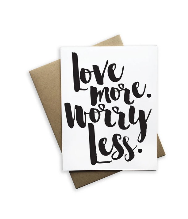Love More Worry Less Card - Heart of the Home PA