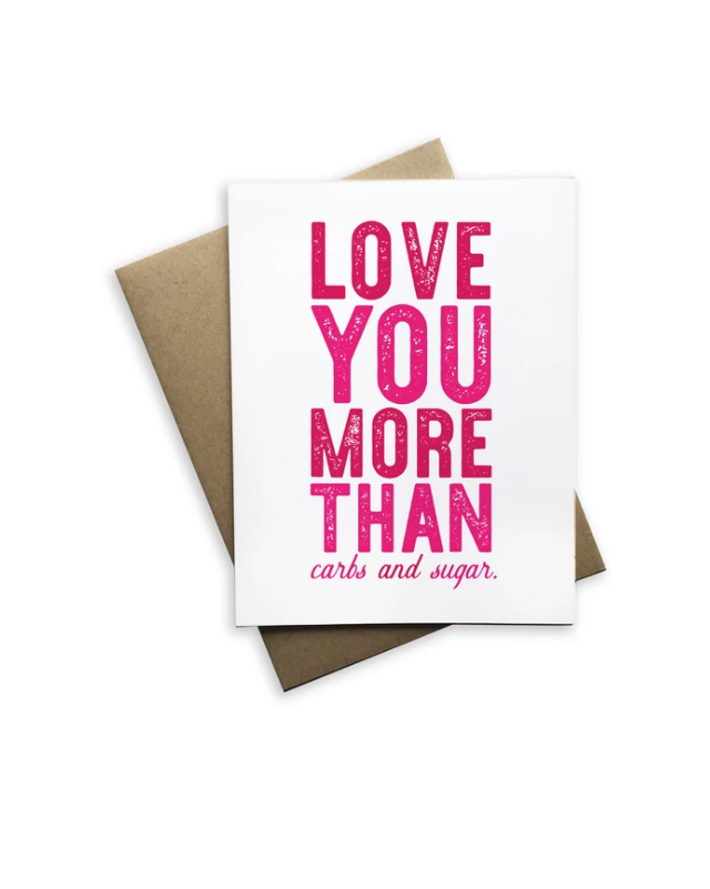 Love You More Than Carbs Card - Heart of the Home PA