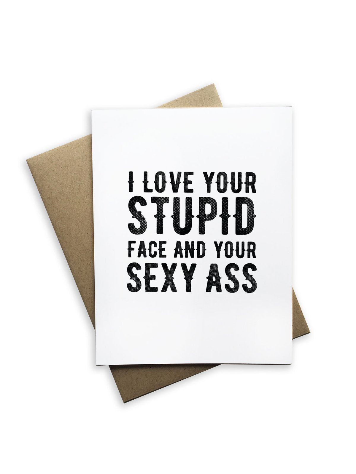 I Love Your Stupid Face Notecard - Heart of the Home PA