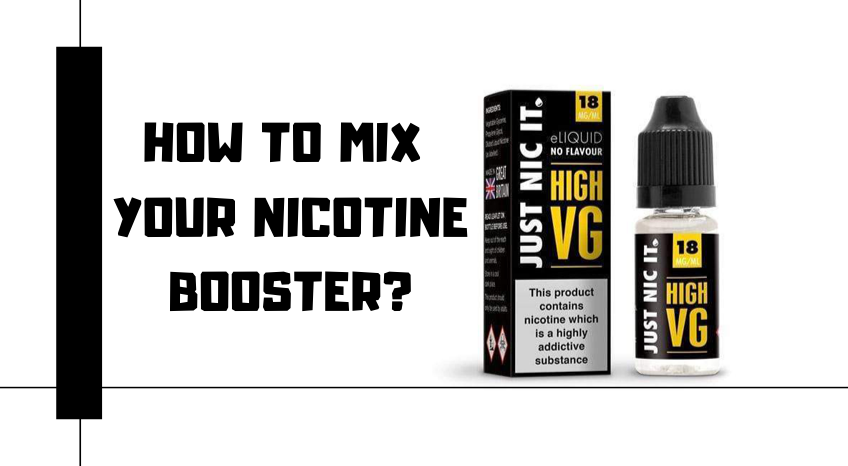 How to mix your Nicotine Booster
