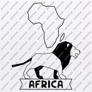 Africa - Africa Lion Svg Files - African Continent Svg Design - African Animals Clipart - Vector Graphics - Svg For Cricut - Svg For Silhouette - SVG - EPS - PDF - DXF - PNG - JPG - AI