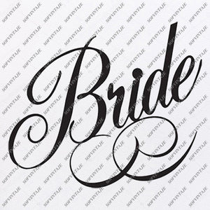 Bride Svg - Wedding Svg - Bridal Party Svg - Svg Files - Svg Design - Bridal Design - Original Design - Svg For Cricut - Svg For Silhouette - SVG - EPS - PDF - DXF - PNG - JPG - AI