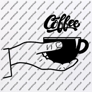 Coffee Svg File-Coffee Original Svg Design-Drink Svg-Clip art- Coffee Vector Graphics-Svg For Cricut-Svg For Silhouette - SVG - EPS - PDF - DXF - PNG - JPG - AI