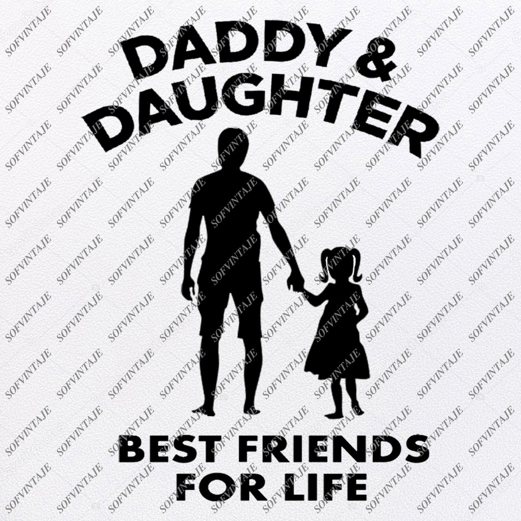 Daddy and Daughter Best Friends For Life Svg Files - Svg Design - Clipart - Vector Graphics - Svg For Cricut - Svg For Silhouette - SVG - EPS - PDF - DXF - PNG - JPG - AI
