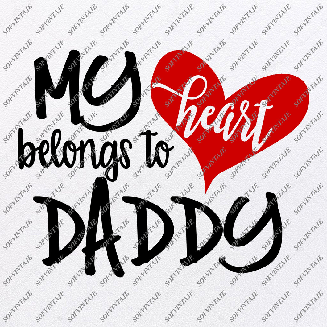 My Heart Belongs to Daddy svg - SVG Files - PNG Files - My Heart Belongs to Daddy Clipart - Original Design - Original Gift - Svg for Cricut - SVG - EPS - PDF - DXF - PNG - JPG - AI