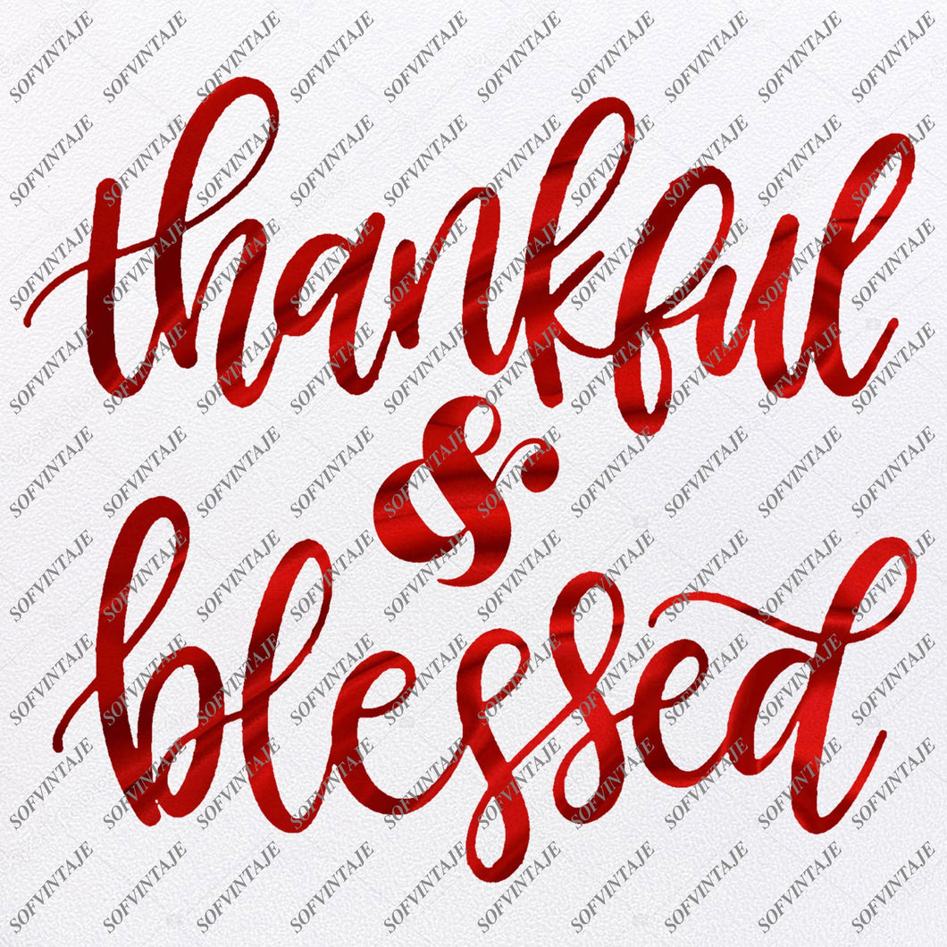 Thankful and Blessed Svg Files - Thankful and Blessed Png Design - Svg For Cricut - Svg For Silhouette - Vector Graphics - SVG - EPS - PDF - DXF - PNG - JPG - AI