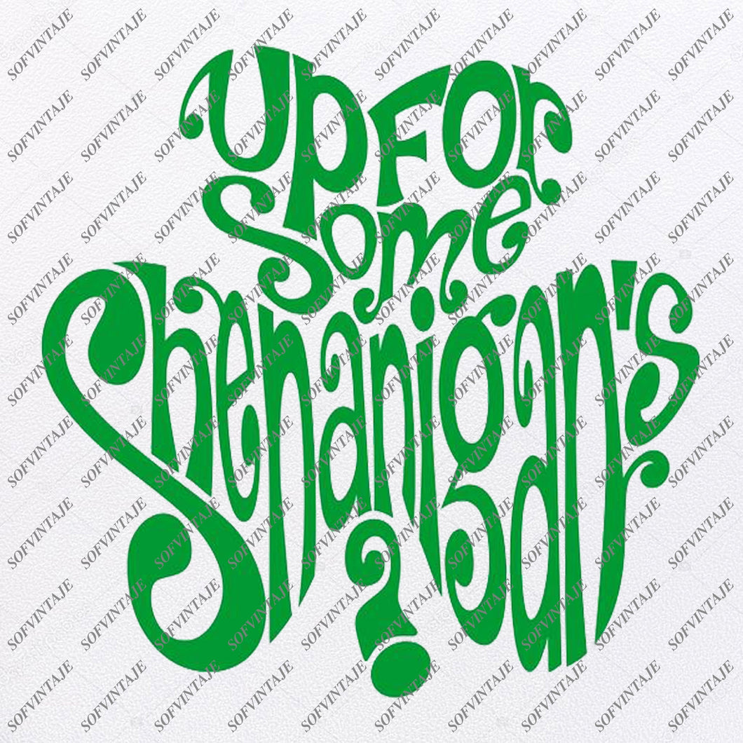Up For Some Shenanigan's Svg Files - St.Patrics Day Svg Design - St.Patrics Day Clipart - Png Design - Cricut - Silhouette - SVG - EPS - PDF - DXF - PNG - JPG - AI