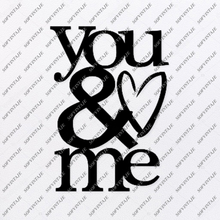 Load image into Gallery viewer, You And Me Svg File-You And Me Svg Design-Clipart-the words Svg File-You And Me-Vector Graphics -Svg For Cricut-For Silhouette - SVG - EPS - PDF - DXF - PNG - JPG - AI