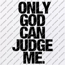 Load image into Gallery viewer, Only God Can Judge Me Svg File-inscription Svg Design-Clipart-Only God Can Judge Me Svg File-Vector Graphics-Svg For Cricut-For Silhouette