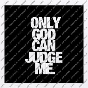 Only God Can Judge Me Svg File-inscription Svg Design-Clipart-Only God Can Judge Me Svg File-Vector Graphics-Svg For Cricut-For Silhouette