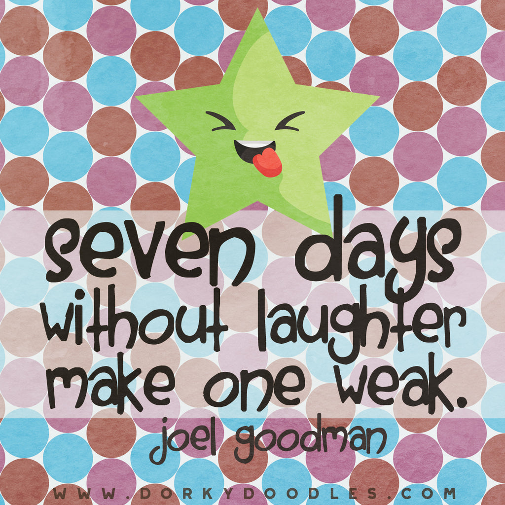 Motivational Quotes - Seven Days without Laughter