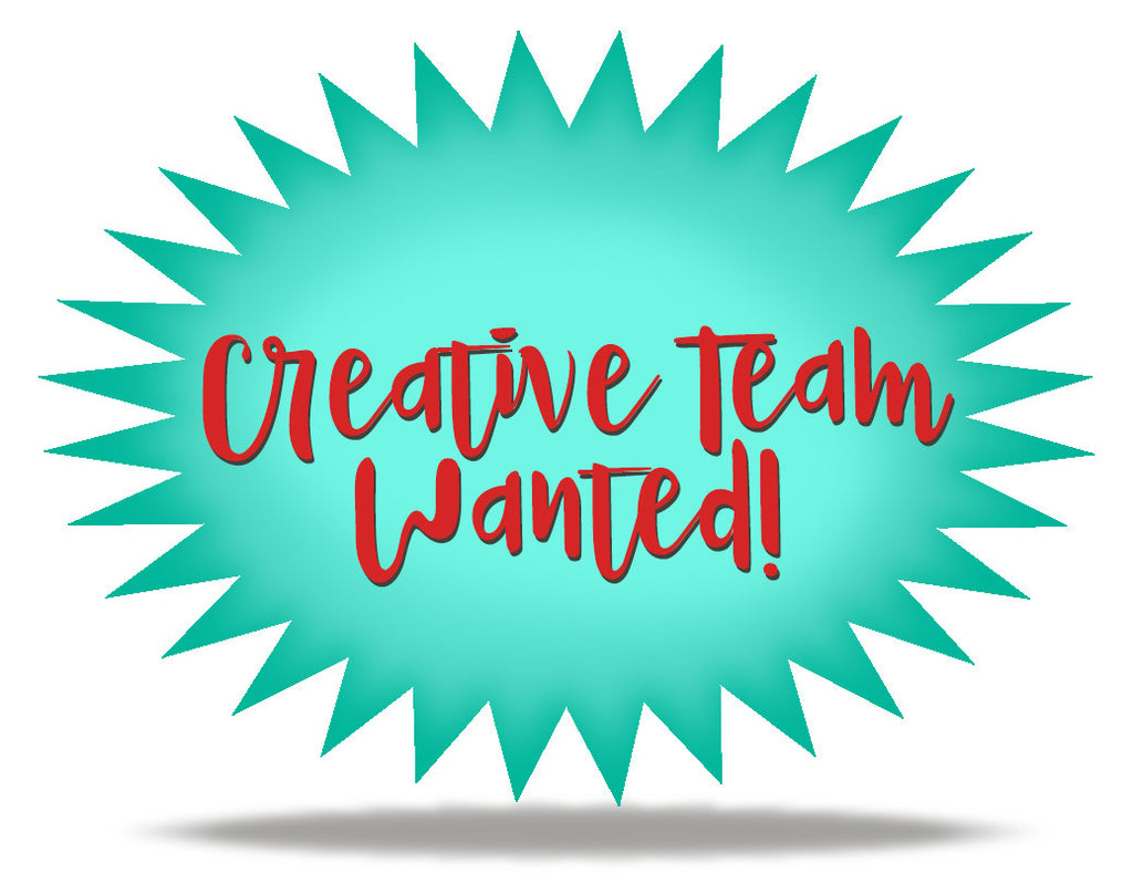 Creative Team Wanted!