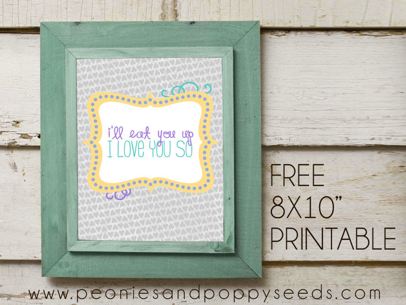 I'll Eat you Up I Love you So - Free Printable