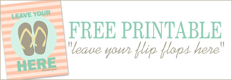 Free Printable: Leave Your Flip Flops Here