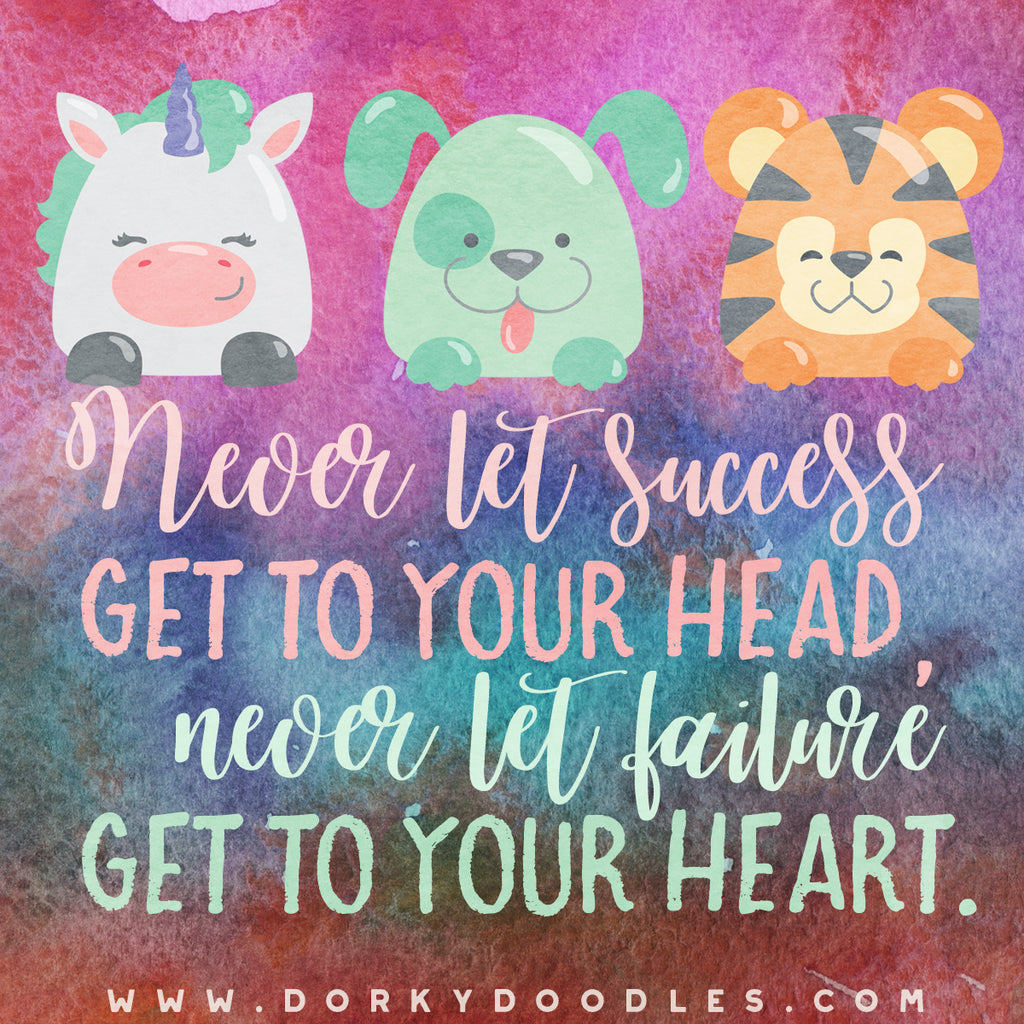 Motivational Quotes - Never Let Failure Get to Your Heart