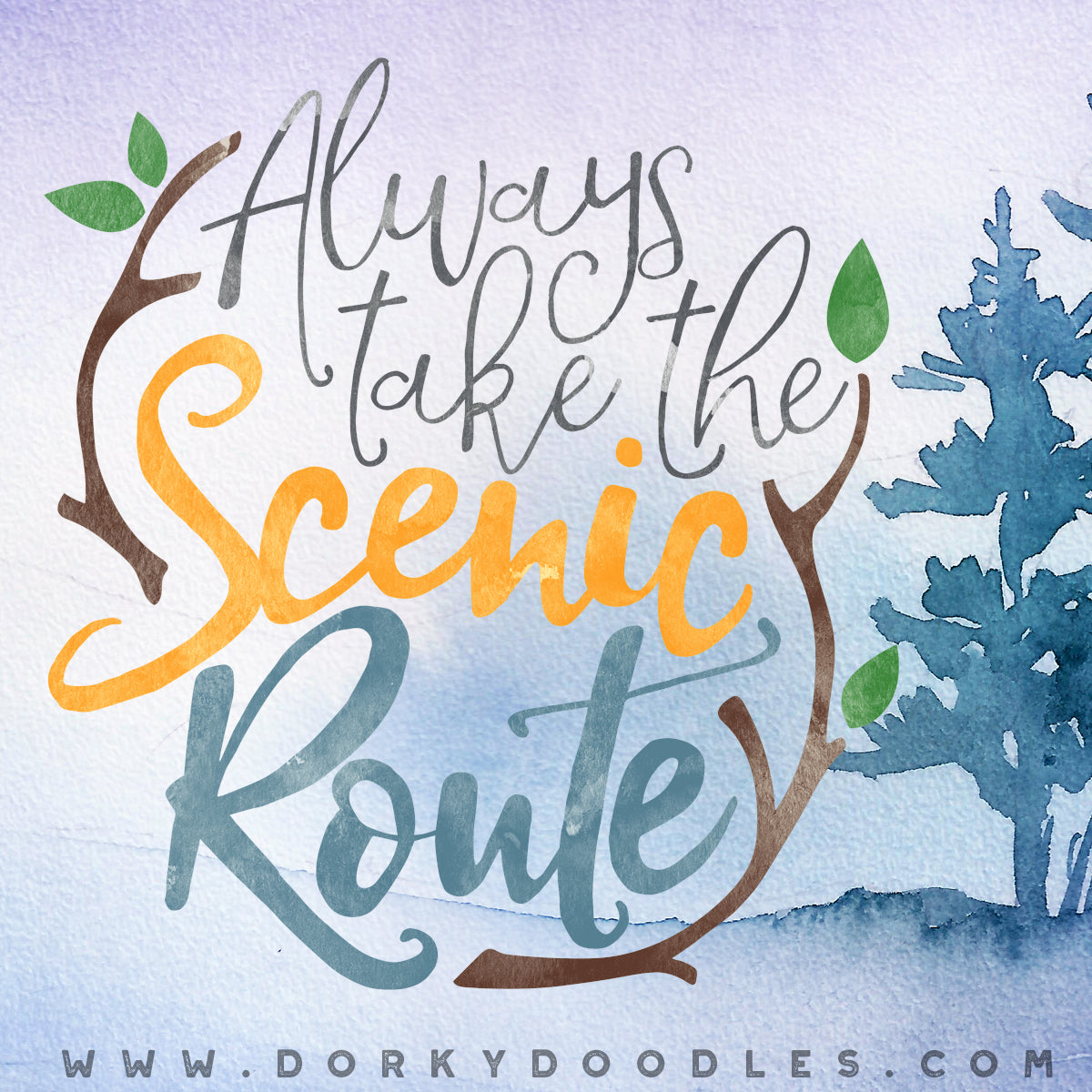always take the scenic route - motivational monday