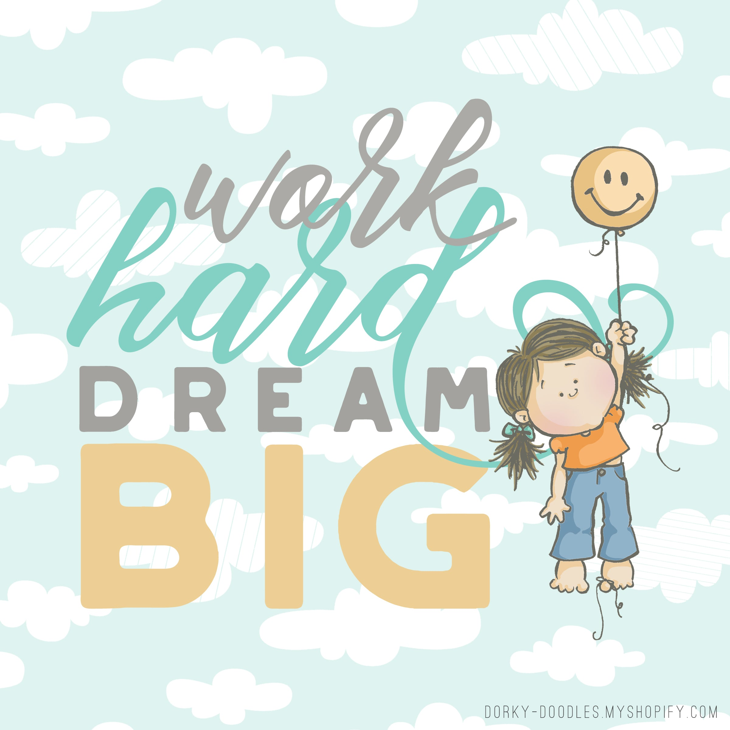 Motivational Monday: Work Hard Dream Big – Dorky Doodles