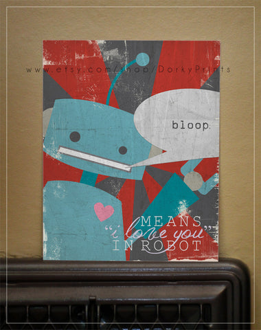 "Bloop Means I Love You in Robot 8x10"" Printable"