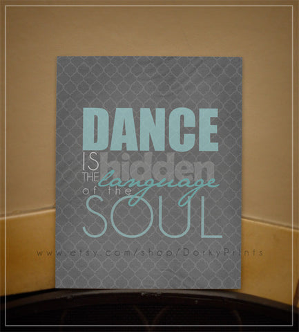 "Dance is the Hidden Language of the Soul 8x10"" Printable"