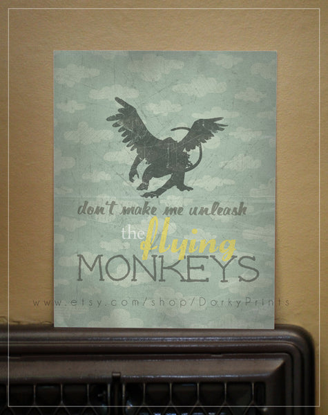 "Don't Make Me Unleash the Flying Monkeys 8x10"" Printables"