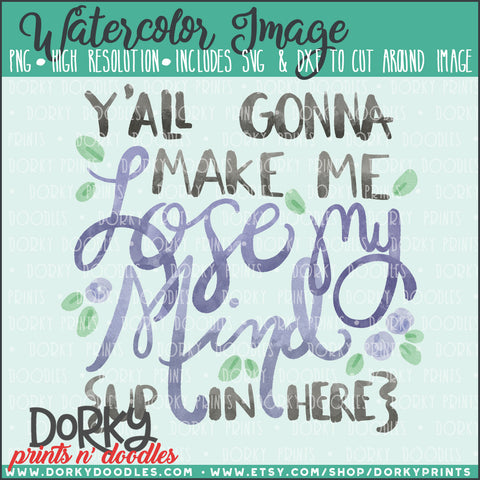 Make Me Lose my Mind Watercolor PNG