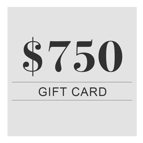 $750 Digital Gift Card