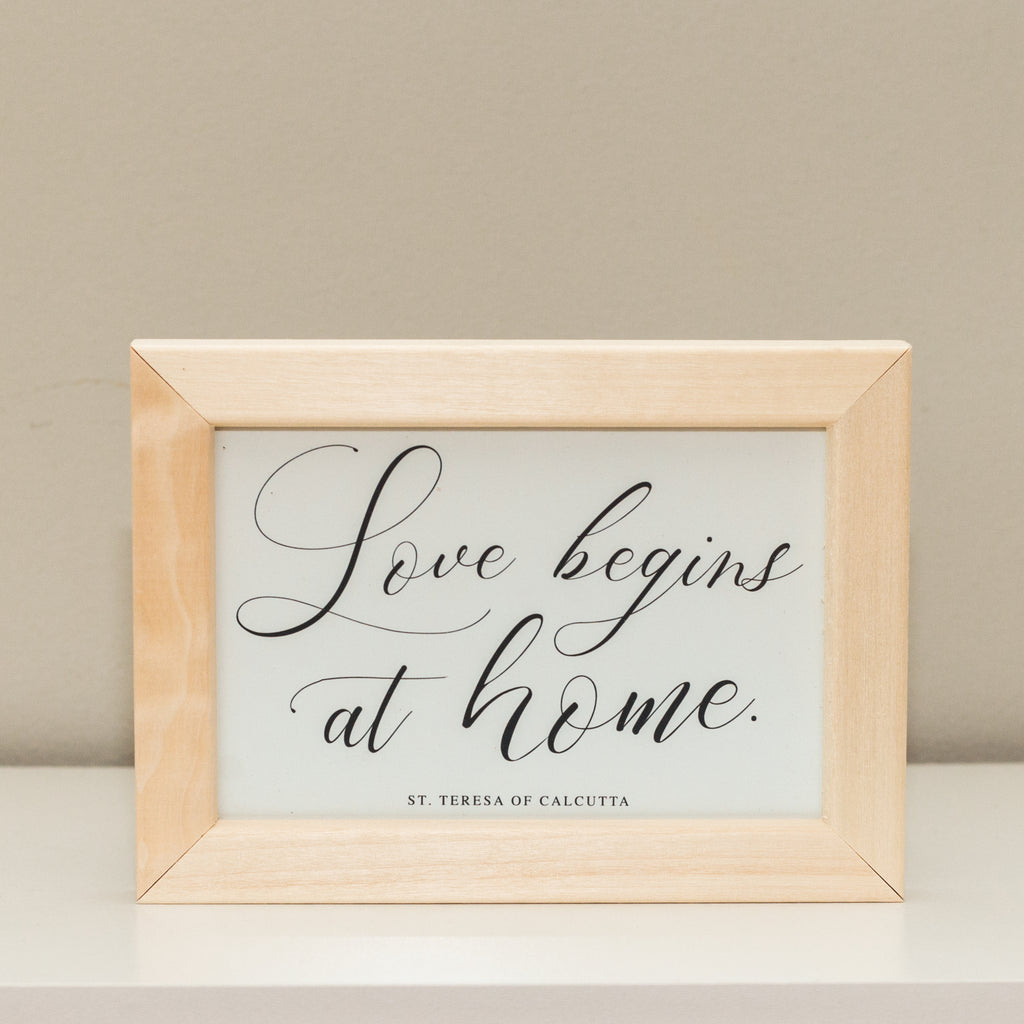 """Love Begins at Home"" Print - 4x6"