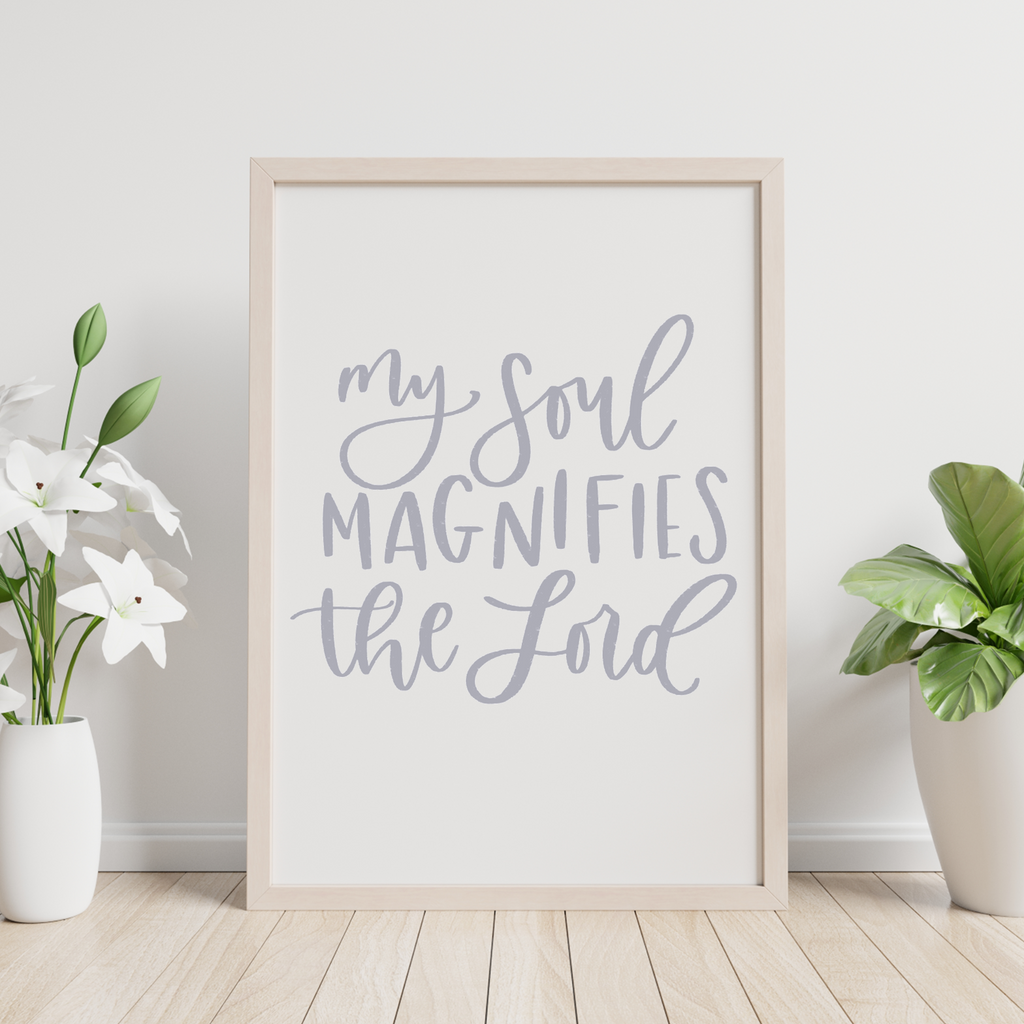 My Soul Magnifies the Lord Print