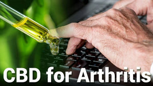 CBD for Arthritis: How it May Help in Relieving Pain