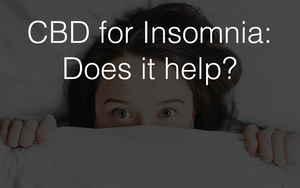 CBD For Insomnia: How Does it Help & Which Products to Use?