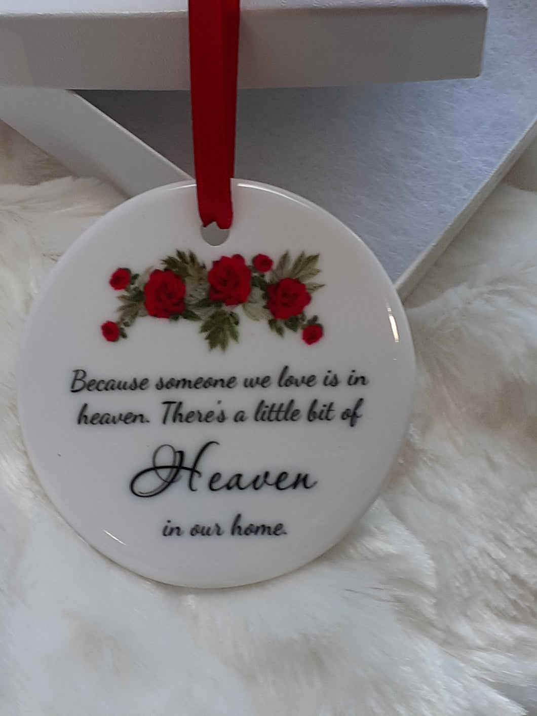 Because Someone We Love Is In Heaven Ceramic Ornament