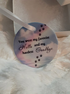 You were my Favorite Hello and my hardest goodbye pet loss memorial ornament