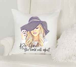 Be You! The World Will Adjust Throw Pillow Cover