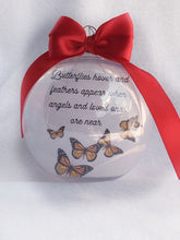 Load image into Gallery viewer, Butterflies hover and feathers appear when angels and loved ones are near Christmas Memorial Ornament