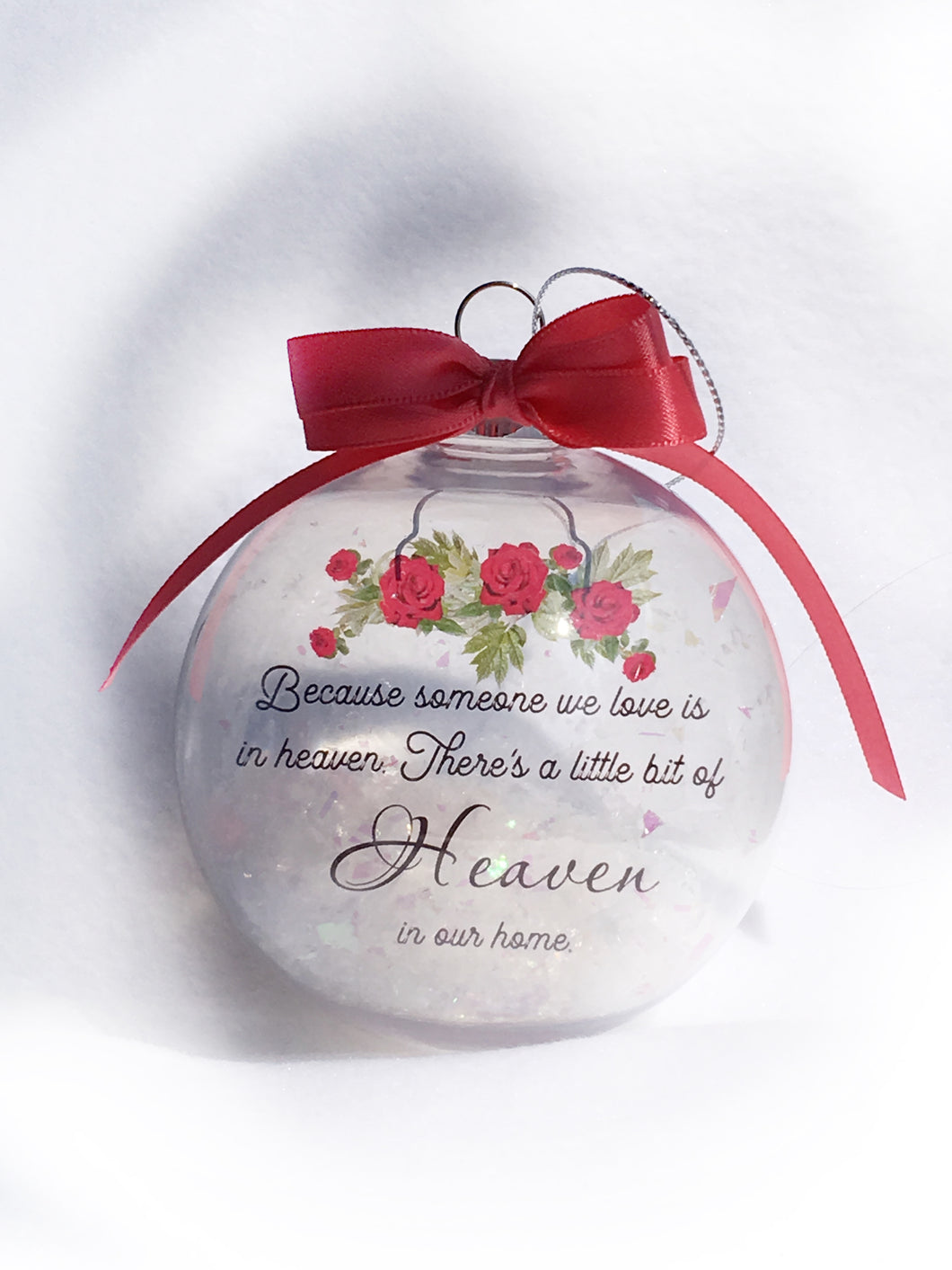 Because Someone We Love Is In Heaven. There's A Little Bit Of Heaven In Our Home Christmas Ornament