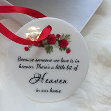 Load image into Gallery viewer, Because Someone We Love Is In Heaven Ceramic Ornament
