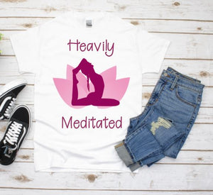 "Yoga T-shirt ""Heavily Meditated"""