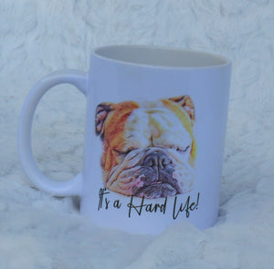 It's A Hard Life Coffee Mug, Bull Dog Gift, Christmas Gift, Gift for Friend