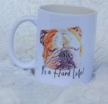 Load image into Gallery viewer, It's A Hard Life Coffee Mug, Bull Dog Gift, Christmas Gift, Gift for Friend