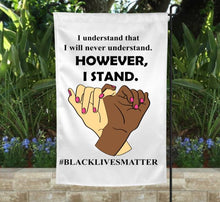Load image into Gallery viewer, Black Lives Matter Garden Flag, Double-sided, Racial Equality, I Stand With You