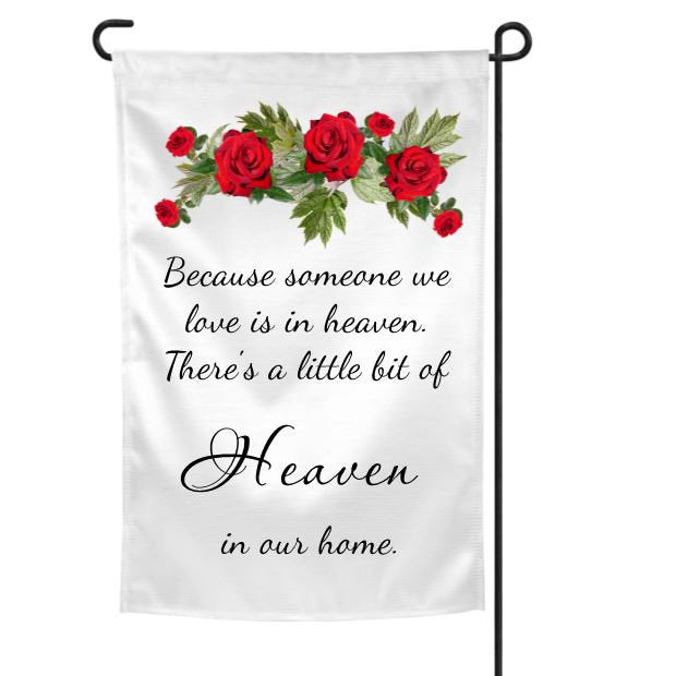 Because Someone We Love Is In Heaven Garden Flag, Bereavement, Sympathy Gift for Loss of Father