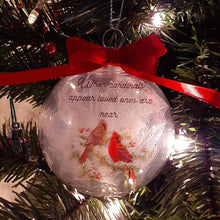 Load image into Gallery viewer, Christmas Memorial Ornament When Cardinals Appear Loved Ones Are Near