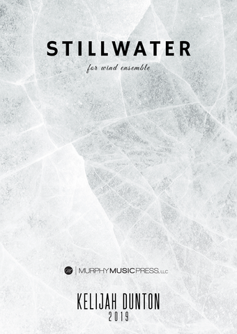 Stillwater (2019) For Wind Ensemble (PDF Parts)