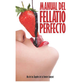 Manual del fellatio perfecto