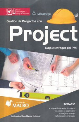 GESTION DE PROYECTOS CON PROJECT. BAJO EL ENFOQUE DEL PMI (INCLUYE VERSION DIGITAL) | SALAZAR CASTAÑEDA, FRANCISCO MANUEL