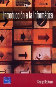 INTRODUCCION A LA INFORMATICA / 6 ED. (INCLUYE CD ROM) | BEEKMAN, GEORGE