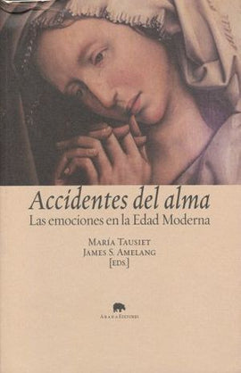 ACCIDENTES DEL ALMA. LAS EMOCIONES EN LA EDAD MEDIA
