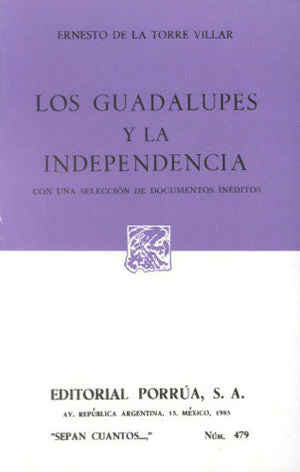 # 479. LOS GUADALUPES Y LA INDEPENDENCIA