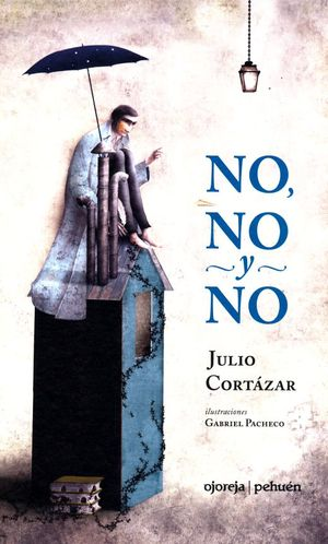No, No Y No / Pd. / Cortazar, Julio