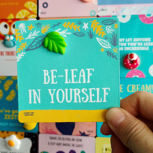 Fridge Magnet-Card ~ Be-LEAF in yourself